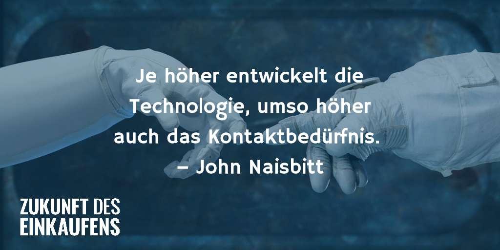 Je höher Technologie, je höher Kontakt Naisbitt