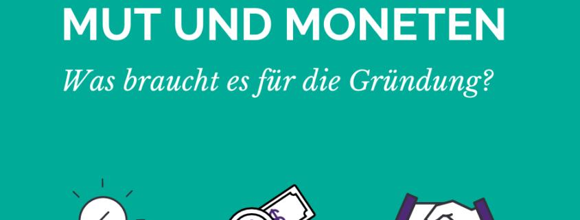 Mut und Moneten - was braucht es für die Gründung?