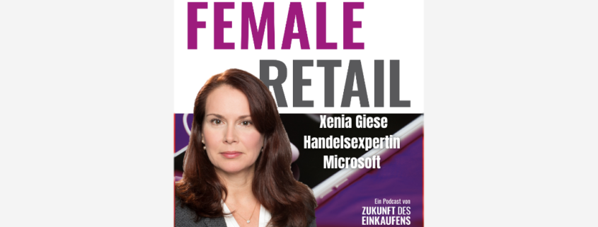 Xenia Giese im Female Retail Podcast